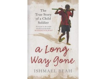 """A long way gone - the true story of a child soldier"" av Ishmael Beah"