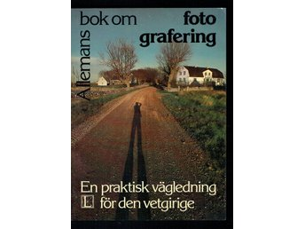 Allemans bok om fotografering - Richard Greenhill m.fl.