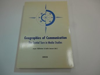 Geographies of communication - the spatial turn in media studies