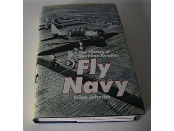 bra bok om flyg * THE HISTORY OF MARITIME AVIATION * FLY NAVY *