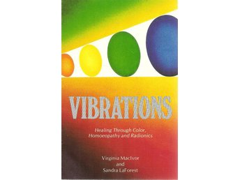 Virginia MacIvor - Sandra LaForest: Vibrations. Healing through color, ...