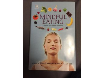 Mindful Eating - slut fred med kroppen och maten Helt ny!