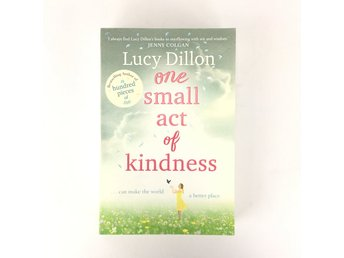 ONE SMALL ACT OF KINDNESS Lucy Dillon ISBN 9781444796025