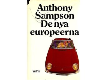 Anthony Sampson: De nya europeerna.