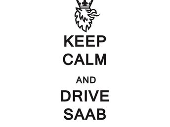 SAAB Gripen Dekal Scania Dekaler Keep Calm and Drive SAAB