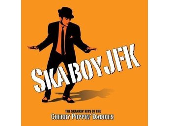 Cherry Poppin' Daddies - Skaboy JFK - CD NY - FRI FRAKT