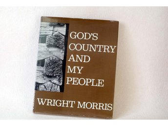 "Wright Morris "" Gods Country and My People"" Harper & Row First Edition 1968"