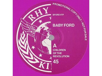 "Baby Ford –Children of the revolution (Rhythm King 12"" pre release)"