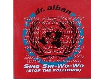 Dr. Alban title* Sing Shi-Wo-Wo (Stop The Pollution)* Euro House Swe 7""