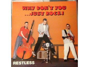 Restless - Why don´t you just rock, Neo-Rockabilly klassiker!