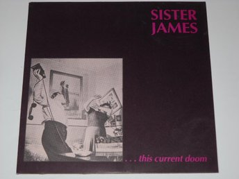 "SISTER JAMES - ...THIS CURRENT DOOM  7""  ALT / WAVE -88"