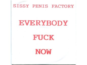 "Sissy Penis Factory ‎–Everybody Fuck Now 7"" Rams Horn Record"