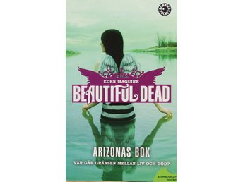 Beautiful Dead, Arizonas bok, Eden Maguire (Pocket) - Knäred - Beautiful Dead, Arizonas bok, Eden Maguire (Pocket) - Knäred