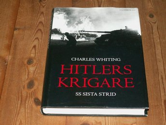 Charles Whiting: HITLERS KRIGARE - SS SISTA STRID