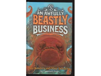 An awful beastly business -Sea monsters and other delicacies