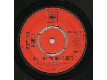 Mott The Hoople - All the young dudes. UK/45 i toppfint skick från 1972