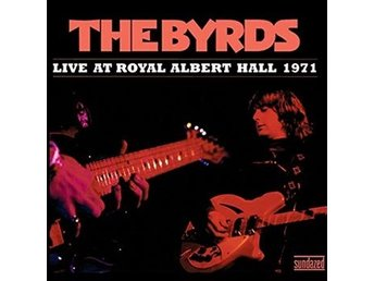 Byrds: Live at Royal Albert Hall 1971 (CD)