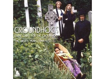 Groundhogs ?–Thank Christ: The Liberty Years (1968-1972) 3cd