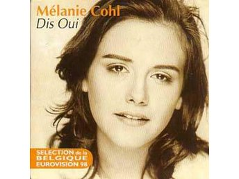 "Eurovision 1998 Belgium Melanie Cohl ""Dis oui"" CD-single"