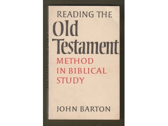 Barton, John: Reading the Old Testament. Method in Biblical Study.