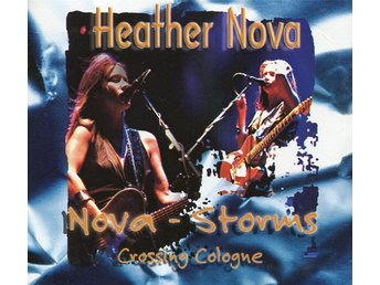 Heather Nova -Nova storms crossing Cologne Digi cd 2003