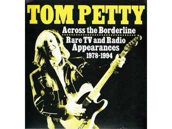 TOM PETTY - ACROSS THE BORDERLINE (LIMITED EDITION) LP
