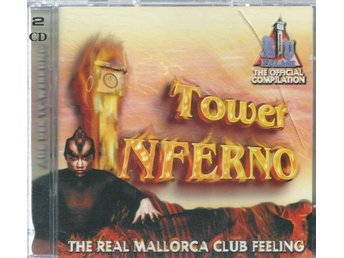 TOWER INFERNO - THE REAL MALLORCA CLUB FEELING - 2CD