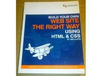 Build Your Own Web Site the Right Way Using HTML & CSS [Ian Lloyd]