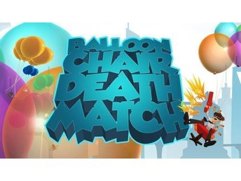 Balloon Chair Death Match Steam Digitalkod för Oculus Rift och HTC Vive - Uddevalla - Balloon Chair Death Match Steam Digitalkod för Oculus Rift och HTC Vive - Uddevalla