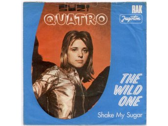 "SUZI QUATRO - The Wild One  7""  Jugoslavien"