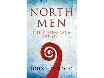 John Haywood , North Men - The Viking Saga 793 - 1241 - Vallentuna - John Haywood , North Men - The Viking Saga 793 - 1241 - Vallentuna