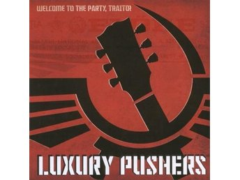 Luxury Pushers - Welcome To The Party, Traitor - CD
