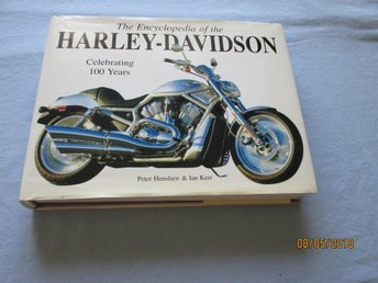 The Encyclopedia of the Harley Davidson - Celebrating 100 years