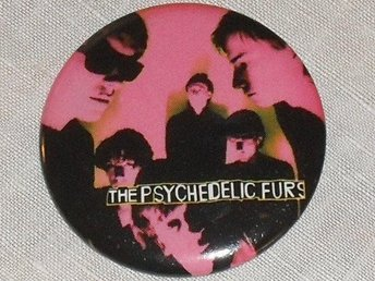PSYCHEDELIC  FURS - Stor Button-Badge / Pin / Knapp (New Wave, 1980)