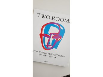 Two rooms - Elton John & Bernie Taupin- in their own words!