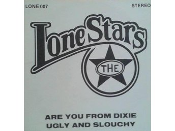 The Lonestars  titel*  Are You From Dixie/ Ugly & Slouchy*  Finland 7 Inch