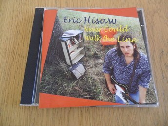 Cd Eric Hisaw - Never Could Walk The Line