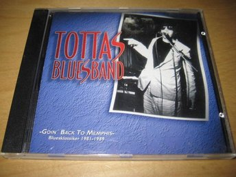 TOTTAS BLUESBAND - GOIN´ BACK TO MEMPHIS.  BLUESKLASSIKER 1981-1989.