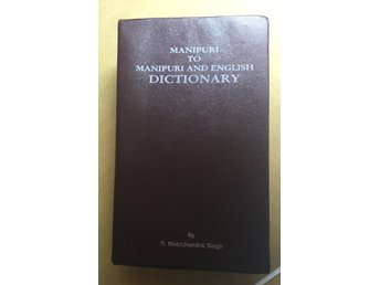 Manipuri to Manipuri & English dictionary by N. Khelachandra Singh