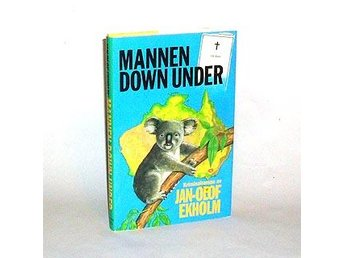 Mannen down under : [kriminalroman] : Ekholm Jan-Olof