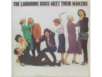 The Laughing Dogs-Meet their makers / LP