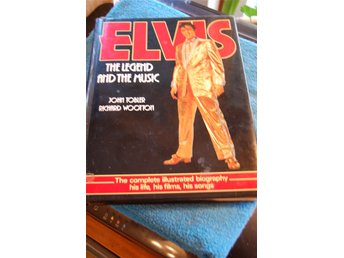 Elvis the Legend and The Music/ John Tobler, Richard Wootton
