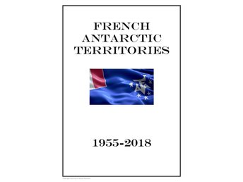 French Antarctic Territories 1955-2018 PDF STAMP ALBUM PAGES INGA FRIMÄRKEN!!