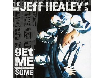 Healey Jeff: Get me some 2000 (CD)