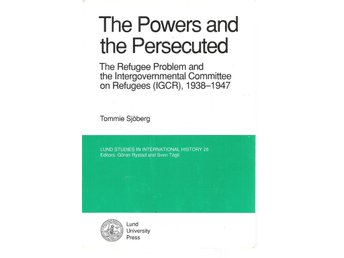Tommie Sjöberg: The powers and the persecuted. The refugee problem and ...