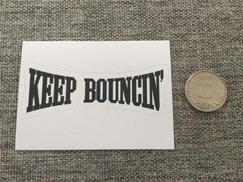 Keep Bouncin' (klistermärke) - Tollarp - Keep Bouncin' (klistermärke) - Tollarp