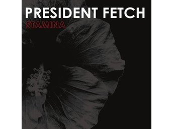 President Fetch - Stamina - LP NY - FRI FRAKT