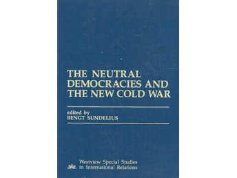 Bengt Sundelius(ed.):The neutral democracies and the new...