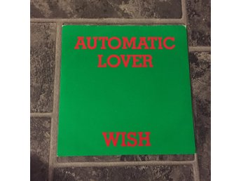 "WISH - AUTOMATIC LOVER. (7"")"