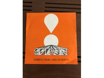 Splash – Gobby's Train/High Up North - Vinyl 7""